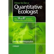 How to be a Quantitative Ecologist by Jason Matthiopoulos
