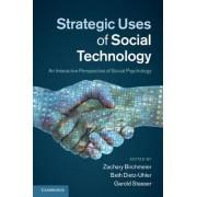 Strategic Uses of Social Technology by Zachary Birchmeier