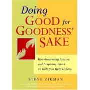Doing Good for Goodness' Sake by Steve Zikman