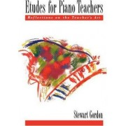 Etudes for Piano Teachers by Stewart Gordon
