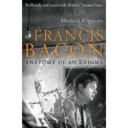 Francis Bacon by Michael Peppiatt