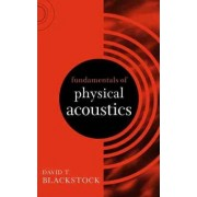 Fundamentals of Physical Acoustics by D.T. Blackstock