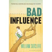 Bad Influence by William Sutcliffe
