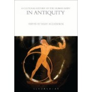 A Cultural History of the Human Body in Antiquity by Daniel H. Garrison
