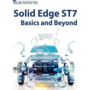 Solid Edge St7 Basics and Beyond by Online Instructor