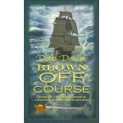 Blown Off Course by David Donachie