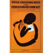 Special Educational Needs and the Education Reform Act by Neville Jones