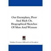 Our Exemplars, Poor and Rich Or, Biographical Sketches of Men and Women by Matthew Davenport Hill