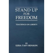 Stand Up for Freedom: Teachings on Liberty