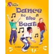 Collins Big Cat: Dance to the Beat: Band 03/Yellow by Uz Afzal