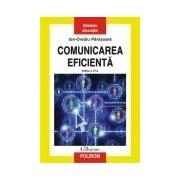 Comunicarea eficienta Editia a IV-a, revazuta si adaugita (cartonat)