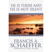 He Is There and He Is Not Silent by Francis Schaeffer