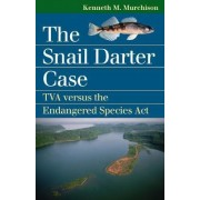 The Snail Darter Case by Kenneth M. Murchison