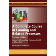 A Complete Course in Canning and Related Processes: Volume 2 Microbiology, Packaging, Haccp and Ingredients