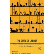 The State of Labour: The Global Financial Crisis and Its Impact