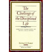 The Challenge of the Disciplined Life by Richard J Foster