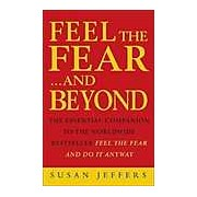 Feel the Fear...and Beyond : Dynamic Techniques for Doing it Anyway