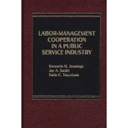 Labor-Management Cooperation in a Public Service Industry by Kenneth M. Jennings