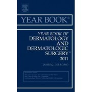Year Book of Dermatology and Dermatological Surgery 2011 by James Q. Del Rosso