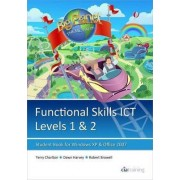 Functional Skills ICT Student Book for Levels 1 & 2 (Microsoft Windows XP & Office 2007) by CiA Training Ltd.