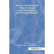 Interactions Between Short-Term and Long-Term Memory in the Verbal Domain by Annabel Thorn