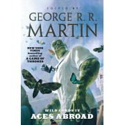 Wild Cards IV: Aces Abroad by George R R Martin