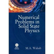 Numerical Problems in Solid State Physics by M. A. Wahab