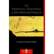 The Essential Teachings of ZEN Master Hakuin by Norman Waddell