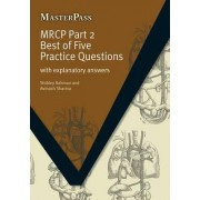 MRCP: Best of Five Practice Questions Part 2 by Shibley Rahman