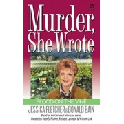 Murder She Wrote: Blood on the Vine by Jessica Fletcher