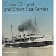 Cross Channel & Short Sea Ferries by Ambrose Greenway