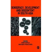 Democracy, Development and Discontent in South Asia by Veena Kukreja