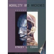 Morality and Machines: Perspectives on Computer Ethics by Stacey L. Edgar
