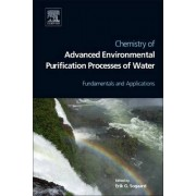 Chemistry of Advanced Environmental Purification Processes of Water by Erik Sogaard