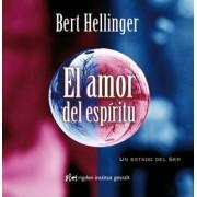 El amor del espiritu / The love of spirit by Bert Hellinger