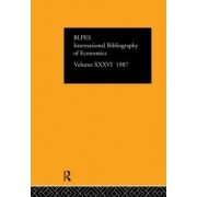 IBSS: Economics 1987: Volume 36 by The British Library of Political and Economic Science