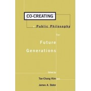 Co-Creating a Public Philosophy for Future Generations by Tae-Chang Kim