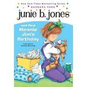 Junie B. Jones and That Meanie Jim's Birthday by Barbara Park
