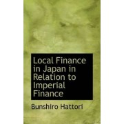 Local Finance in Japan in Relation to Imperial Finance by Bunshiro Hattori