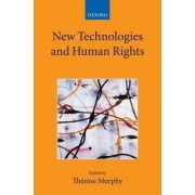 New Technologies and Human Rights by Therese Murphy