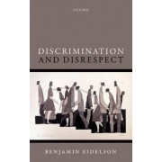 Discrimination and Disrespect by Benjamin Eidelson