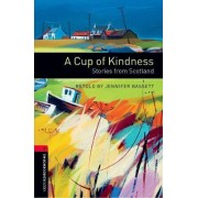 Oxford Bookworms Library: Level 3:: A Cup of Kindness: Stories from Scotland by Jennifer Bassett