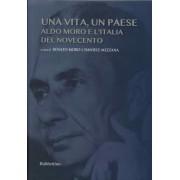 Una vita, un paese. Aldo Moro e l'Italia del Novecento by Daniele Mezzana