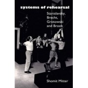 Systems of Rehearsal by Shomit Mitter
