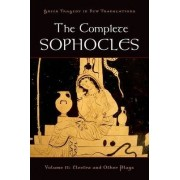 The Complete Sophocles: Electra and Other Plays Volume II by Peter Burian