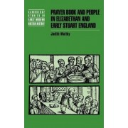 Prayer Book and People in Elizabethan and Early Stuart England by Judith Maltby
