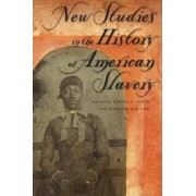 New Studies in the History of American Slavery by Edward E. Baptist