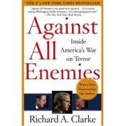 Against All Enemies by Richard Clarke