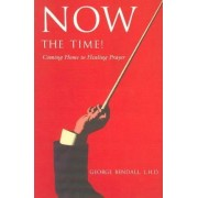 Now the Time! by George P. Bendall