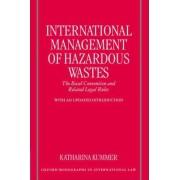 International Management of Hazardous Wastes by Katharina Kummer